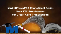New Checkout Procedures to Comply with FTC and Credit Card Provider Policy Changes; MarketPowerPRO Educational Series from MultiSoft Corporation by President Robert Proctor